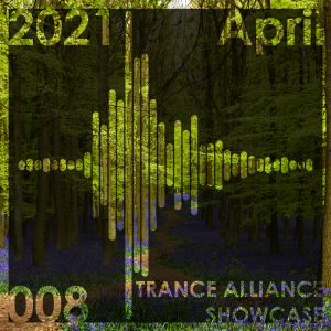 Trance Alliance Showcase 008 – April 2021